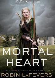 Mortal Heart (His Fair Assassin, #3) Book by Robin LaFevers