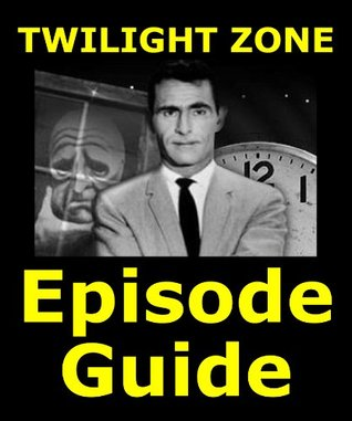 TWILIGHT ZONE EPISODE GUIDE: Details All 156 Episodes with Plot Summaries. Searchable. Companion to DVDs Blu Ray and Box Set (Complete Series - Seasons 1 2 3 4 5 DVD Blue Ray Boxed Set)