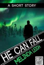 He Can Fall (She Can... #4.5) Book