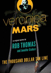 The Thousand-Dollar Tan Line (Veronica Mars, #1) Book by Rob Thomas