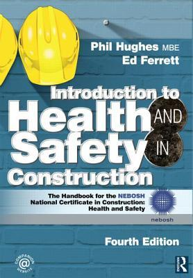 Introduction to Health and Safety in Construction: The Handbook for the Nebosh National Certificate in Construction: Health and Safety