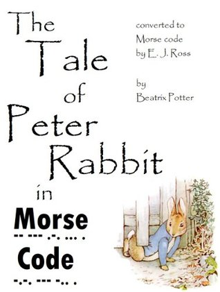 Tale of Peter Rabbit in Morse Code