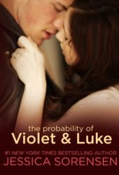 The Probability of Violet & Luke (The Coincidence, #4) Book
