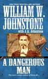 A Dangerous Man: A Novel of William