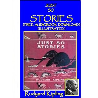 Just So Stories [ FREE AUDIOBOOK DOWNLOAD ] [Illustrated]