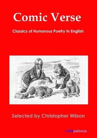 Comic Verse: Classics of Humorous Poetry in English