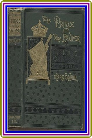 The Prince and The Pauper, Complete by Mark Twain (Samuel Clemens) :