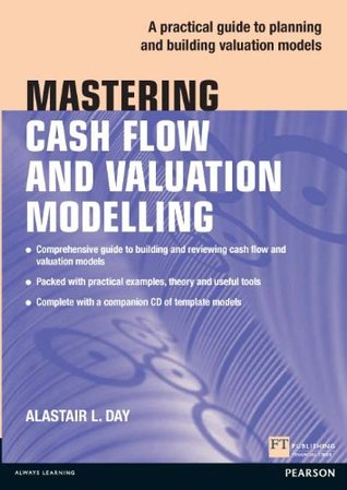 Mastering Cash Flow and Valuation Modelling (The Mastering Series)