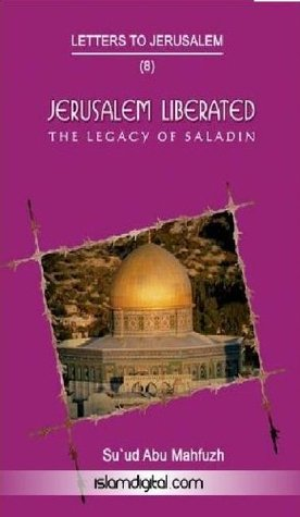 Jerusalem Liberated: The Legacy of Saladin