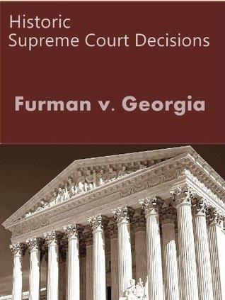 Furman v. Georgia 408 U.S. 238 (1972) (50 Most Cited Opinions)