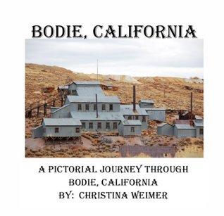 Bodie, California A Pictorial Journey Through Bodie, California