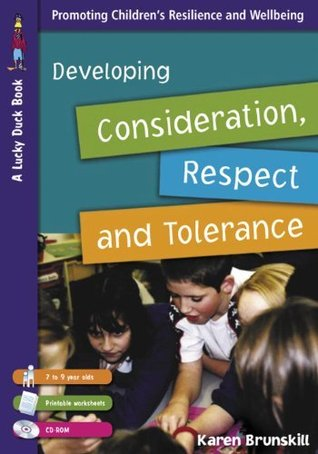 Developing Consideration, Respect and Tolerance for 7 to 9 Year Olds (Lucky Duck Books)