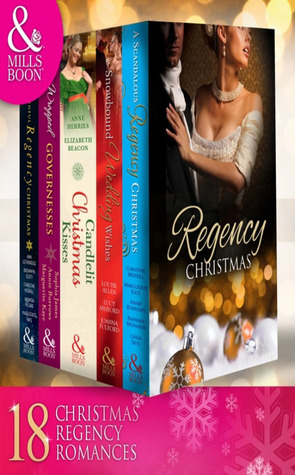 Regency Christmas Collection: To Undo A Lady / An Invitation to Pleasure / His Wicked Christmas Wager / A Lady's Lesson ... A Rake for Christmas / Spellbound & Seduced