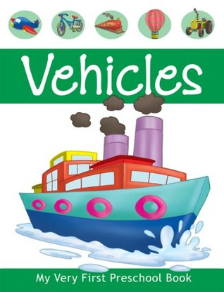 Vehicles (My Very First Preschool Book)