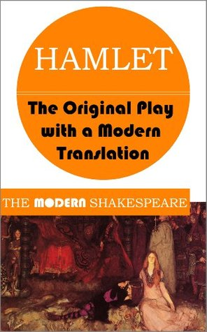 Hamlet: The Original Play with a Modern Translation