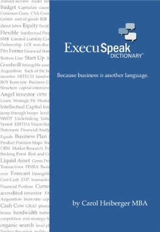 ExecuSpeak Dictionary (TM):  Because Business is Another Language