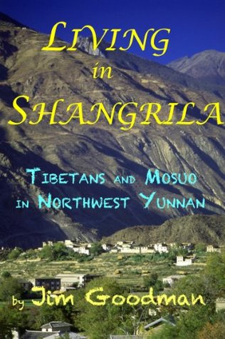 Living in Shangrila:  Tibetans and Mosuo in Northwest Yunnan