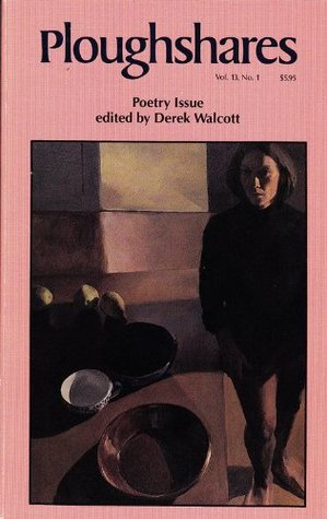 Ploughshares Spring 1987 Guest-Edited by Derek Walcott