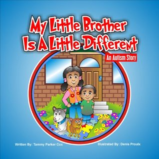 My Little Brother Is A Little Different - An Autism Story -