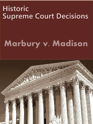 Marbury v. Madison 5 U.S. 137 (1803) (50 Most Cited Cases)