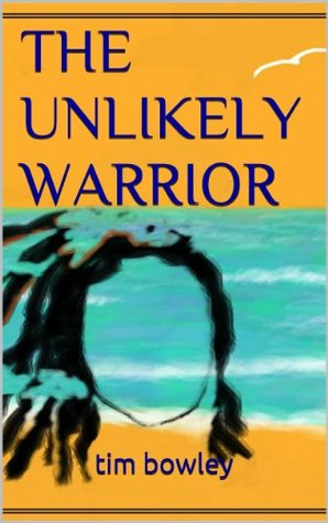 The Unlikely Warrior