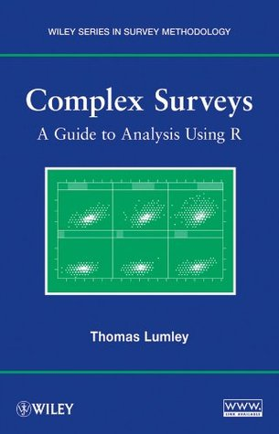 Complex Surveys: A Guide to Analysis Using R (Wiley Series in Survey Methodology)
