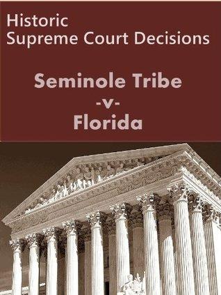 Seminole Tribe of Florida v. Florida 517 U.S. 44 (1996) (LandMark Case Law)