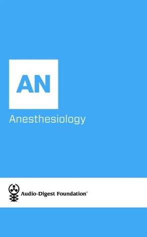 Anesthesiology: Basic Science (Series Name: Audio-Digest Foundation Anesthesiology Continuing Medical Education (CME).)