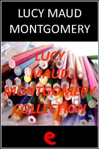 Lucy Maud Montgomery Collection (Anne of Green Gables #1-6)