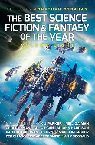 The Best Science Fiction and Fantasy of the Year, Volume 8