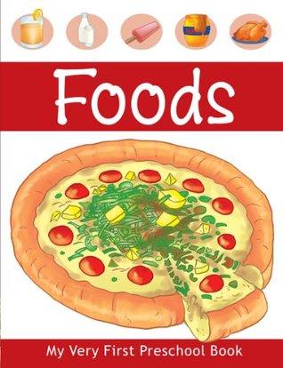 Foods (My Very First Preschool Book)