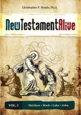 New Testament Alive: The Gospels - Matthew. Mark. Luke. John (Volume)