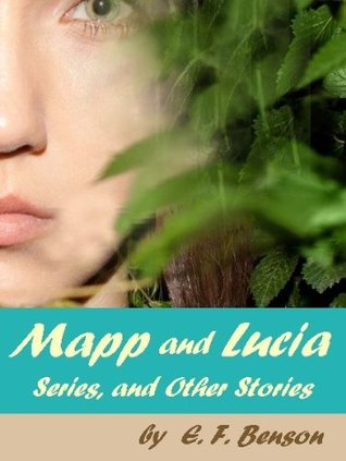 Mapp and Lucia Series and Other Stories, by Edward Frederic Benson