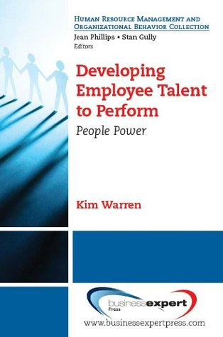 Developing Employee Talent to Perform: People Power