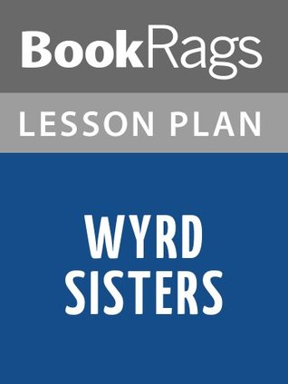 Wyrd Sisters by Terry Pratchett Lesson Plans