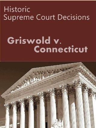 Griswold v. Connecticut 381 U.S. 479 (1965) (50 Most Cited Cases)