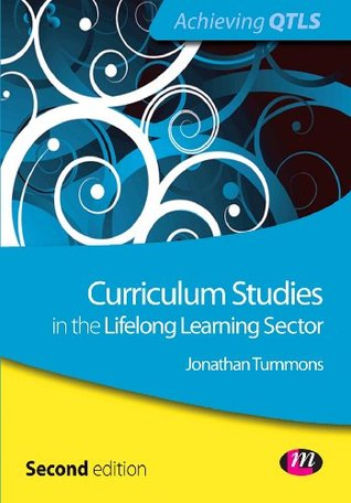 Curriculum Studies in the Lifelong Learning Sector (Achieving QTLS Series)