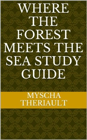 Where the Forest Meets the Sea Study Guide