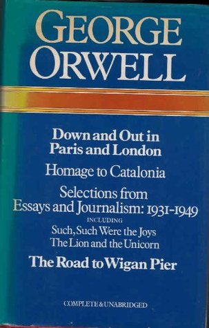 Down And Out In Paris And London The Road To Wigan Pier Homage To Catalonia Essays And Journalism: 1931 1940 Essays And Journalism: 1940 1943 Essays And Journalism: 1944 1945 Essays And Journalism: 1945 1949