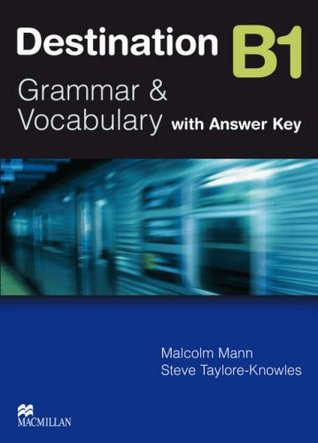 Destination B1: Grammar And Vocabulary:  [With Answer Key]
