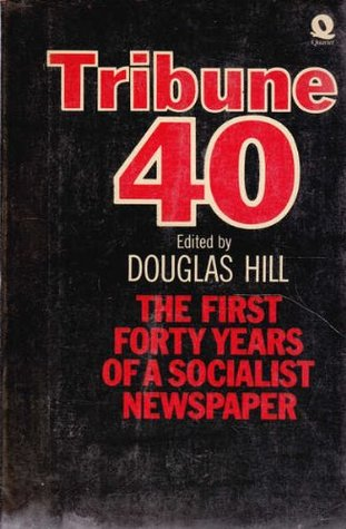 Tribune 40: The First Forty Years Of A Socialist Newspaper