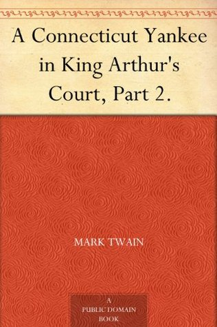 A Connecticut Yankee in King Arthur's Court, Part 2.