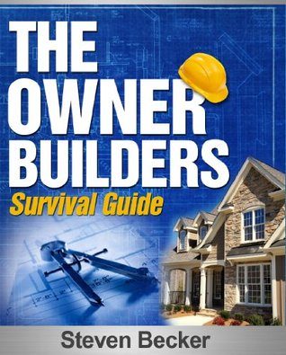 The Owner Builder Survival Guide