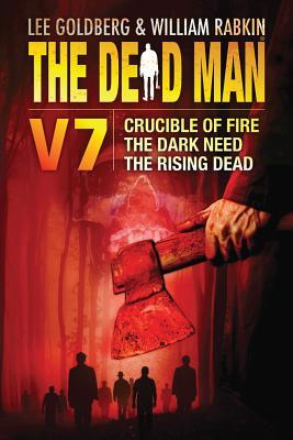 The Dead Man Vol 7: Crucible of Fire, The Dark Need, and The Rising Dead