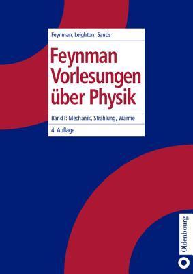 Vorlesungen über Physik Bd.1: Mechanik, Strahlung und Wärme