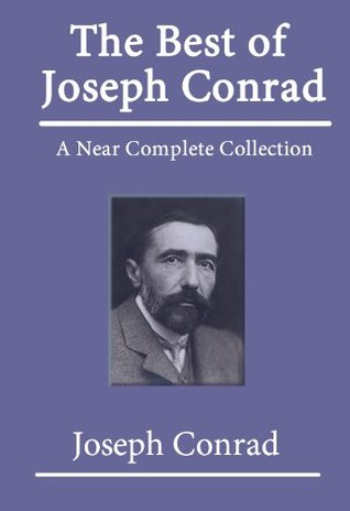 The Best of Joseph Conrad: A Near Complete Collection