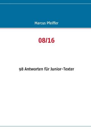 08/16: 98 Antworten für Junior-Texter