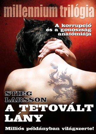 A tetovált lány (Millennium trilógia, #1))