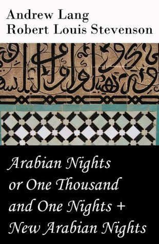 Arabian Nights or One Thousand and One Nights (Andrew Lang) + New Arabian Nights