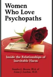 Women Who Love Psychopaths Book by Sandra L. Brown